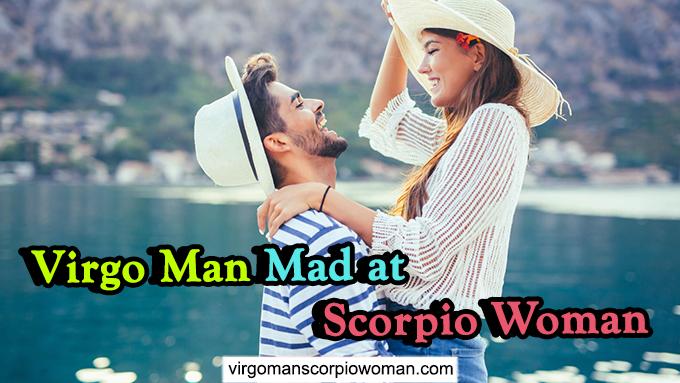 Virgo Man Mad at Scorpio Woman