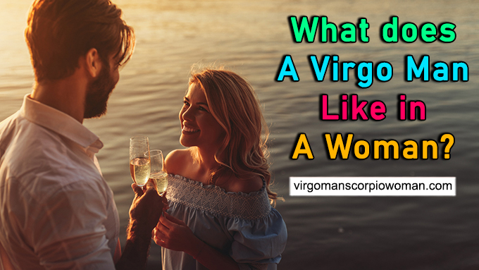 What Does A Virgo Man Like In A Woman?