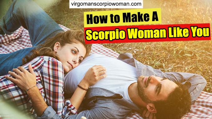 Getting Scorpio Woman to Like You
