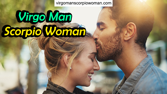 Virgo Man Scorpio Woman Compatibility (Good Match or NOT)