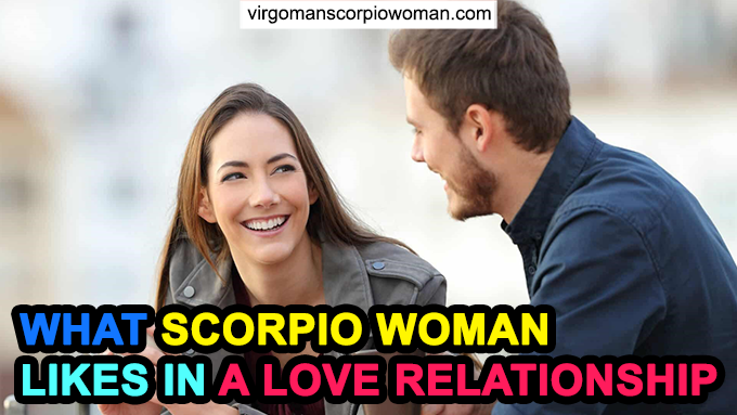 What Scorpio Woman Likes in a Love Relationship for REAL?