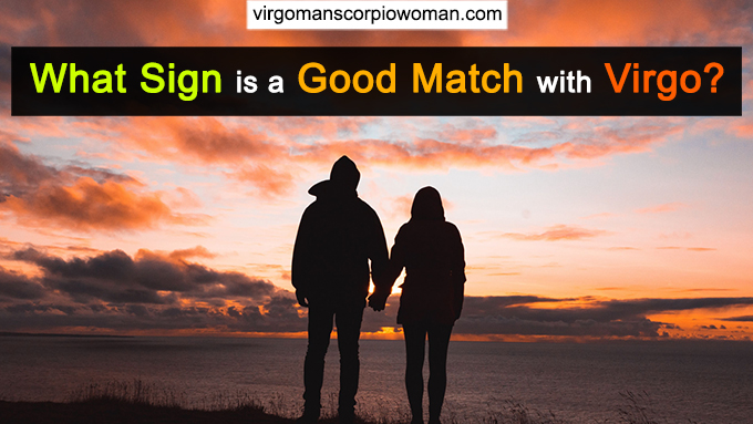 What Sign Is a Good Match with Virgo?