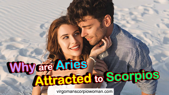 aries is attracted to scorpios